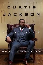 "Amazon.com: Hustle Harder, Hustle Smarter (9780062953803): Jackson, Curtis  ""50 Cent"": Books"